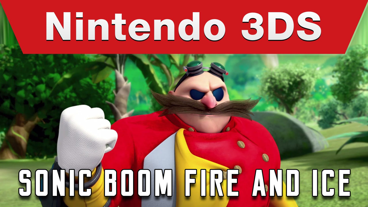 Sonic Boom Ice and Fire Trailer